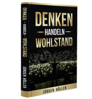 Denken - Handeln - Wohlstand, Jürgen Höller